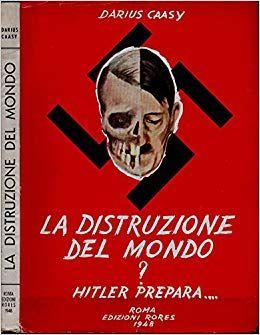 """Spunta a Porta Portese una copia di """"La distruzione del mondo? Hitler prepara…"""" di Darius Caasy"""