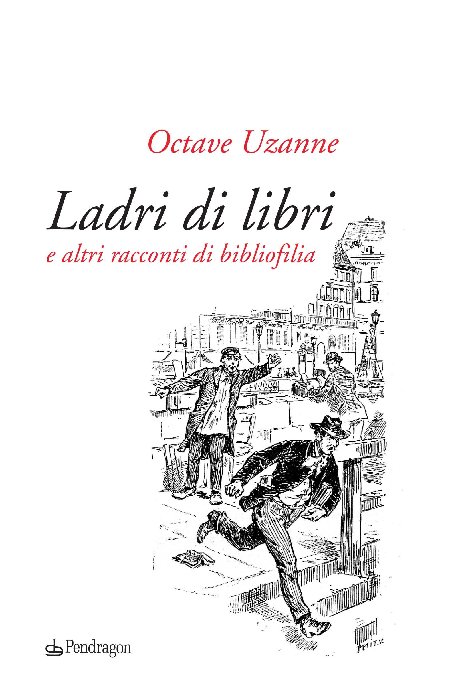 """""""Ladri di libri e altri racconti di bibliofilia"""" di Octave Uzanne"""