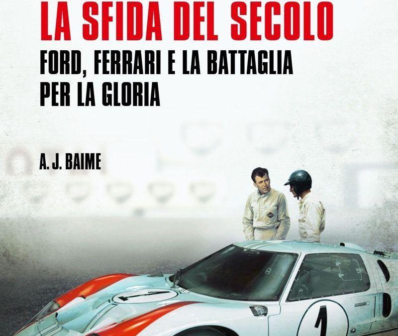 """""""Le Mans: la sfida del secolo"""" di A. J. Baime in libreria"""