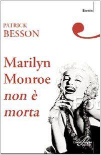 """Marilyn Monroe non è morta"", l'ho vista a Porta Portese!"