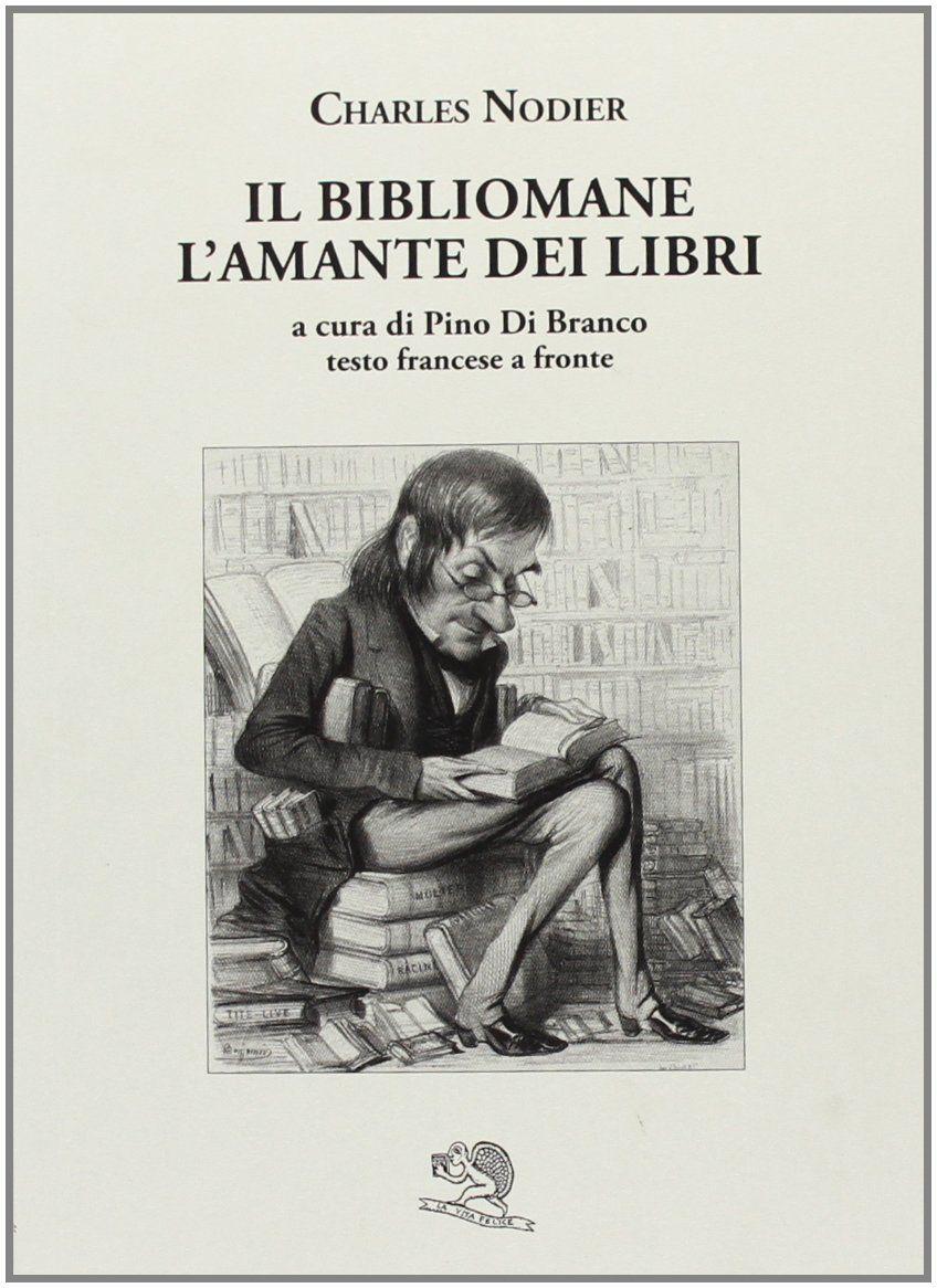 """""""Il Bibliomane – L'Amante dei libri"""" di Charles Nodier al mercatino"""