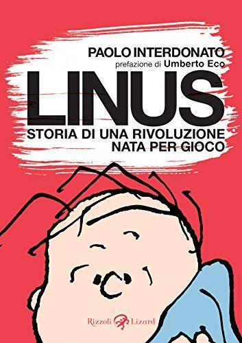 """""""Linus: storia di una rivoluzione nata per gioco"""" al mercatino"""