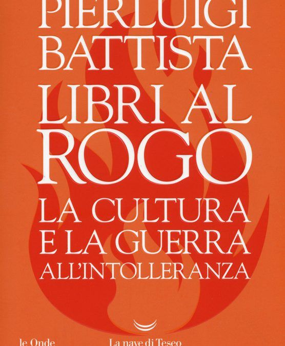 """""""Libri al rogo"""" di Pierluigi Battista in libreria"""