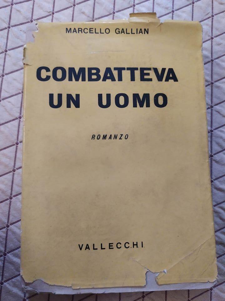 """""""Combatteva un uomo"""" di Marcello Gallian (Vallecchi, 1939) con la rara sovraccoperta a 8€!"""
