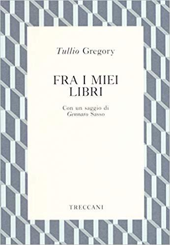 """""""Fra i miei libri"""" di Tullio Gregory, che passione in libreria!"""