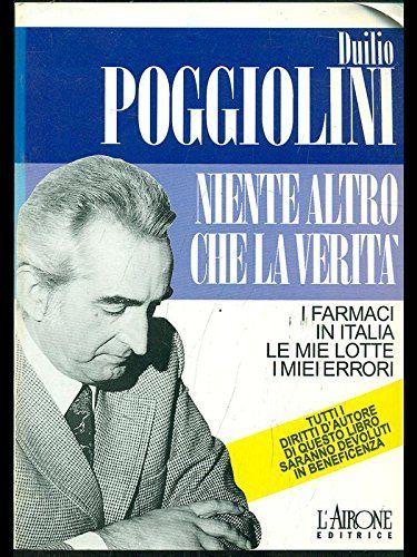 """""""Nientre altro che la verità"""" di Duilio Poggiolini: il libro scomparso!"""