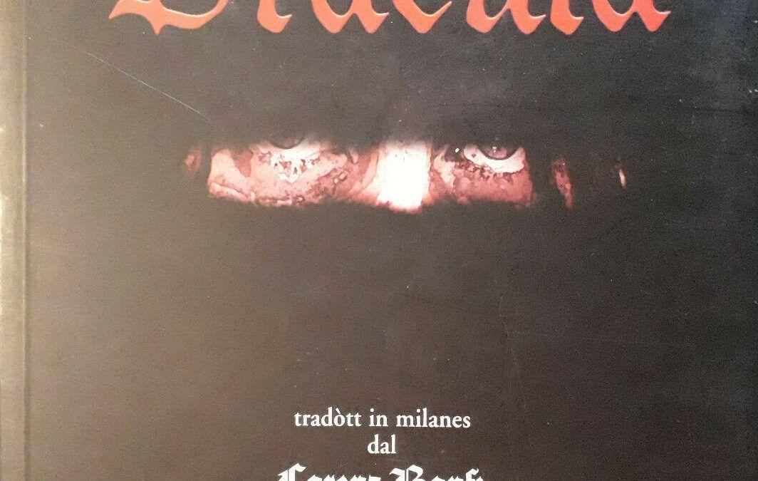 Una sorprendente edizione di Dracula in dialetto milanese: da leggere & collezionare