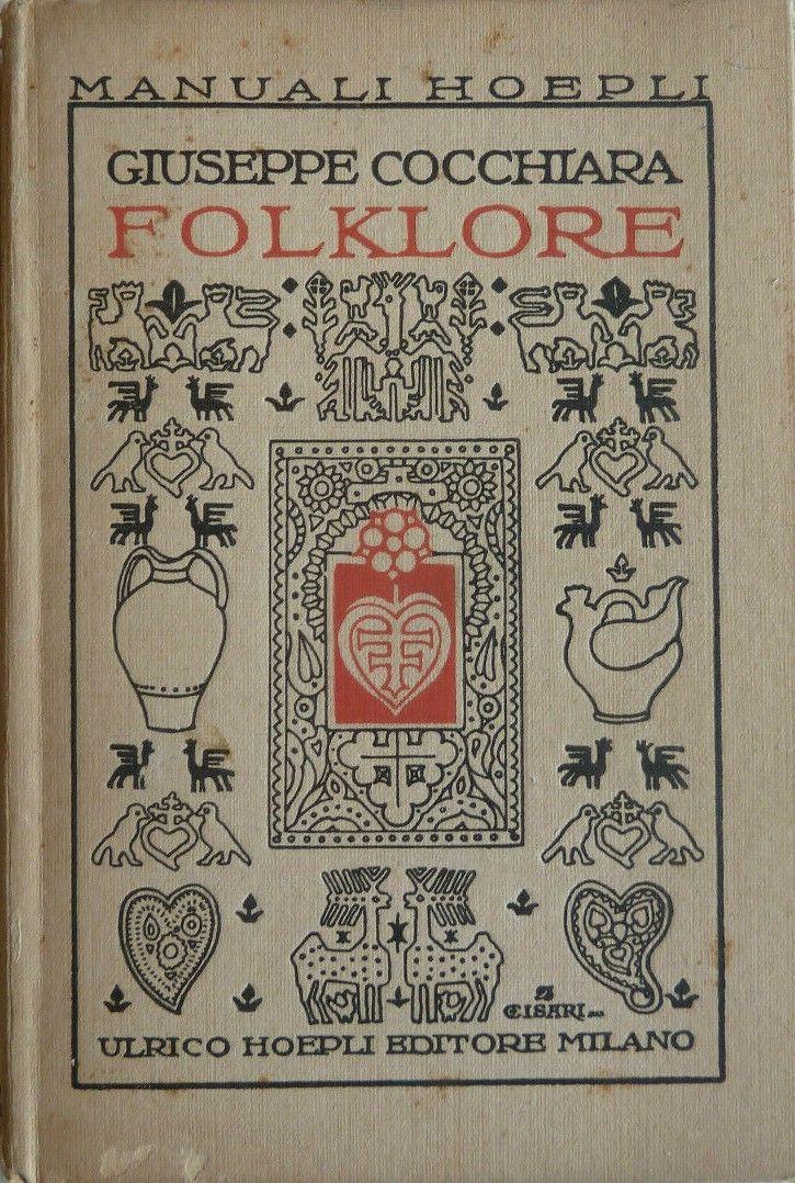 """""""Folklore"""" di Giuseppe Cocchiara, un manuale Hoepli scritto da un genio di 23 anni!"""