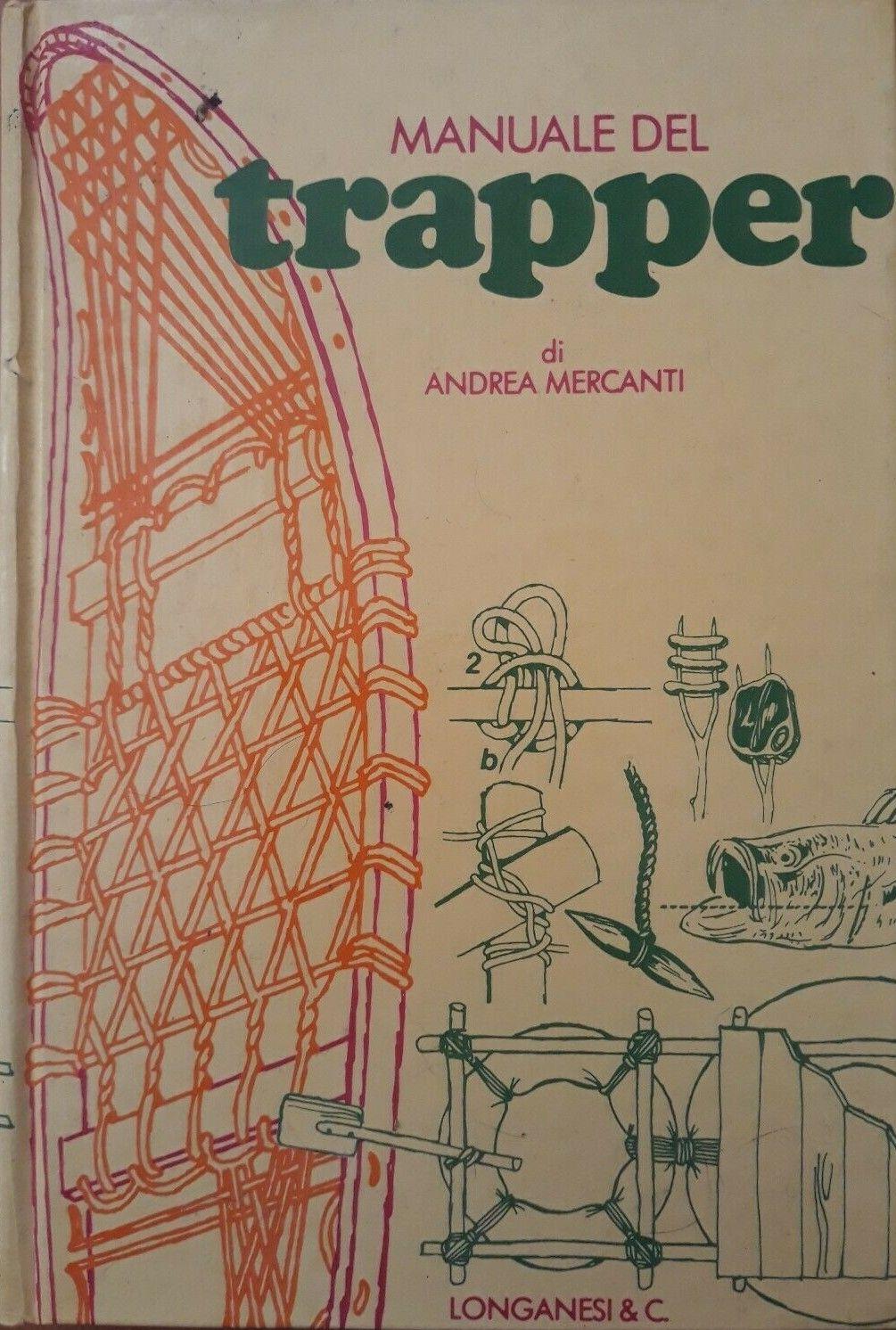 """""""Manuale del Trapper"""" di Andrea Mercanti: quando l'edizione non è importante"""