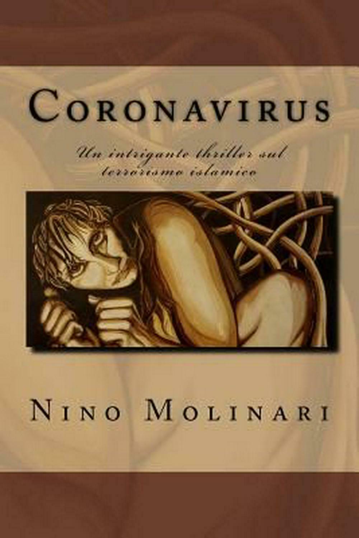 """Su un romanzo di Nino Molinari dal titolo """"Coronavirus"""" uscito nel 2015…"""