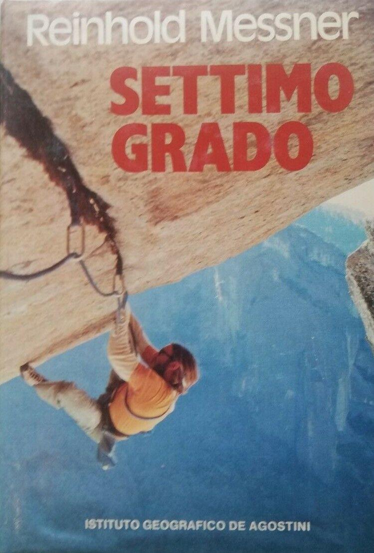 """""""Settimo grado"""" di Reinhold Messner: un altro libro cult per l'arrampicata"""