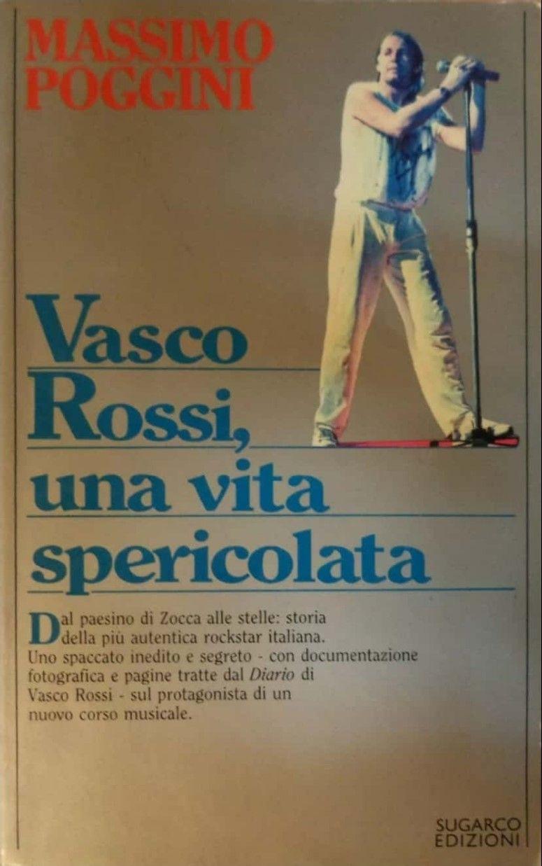 """In asta """"Vasco Rossi: una vita spericolata"""" di Massimo Poggini (rarissimo)"""