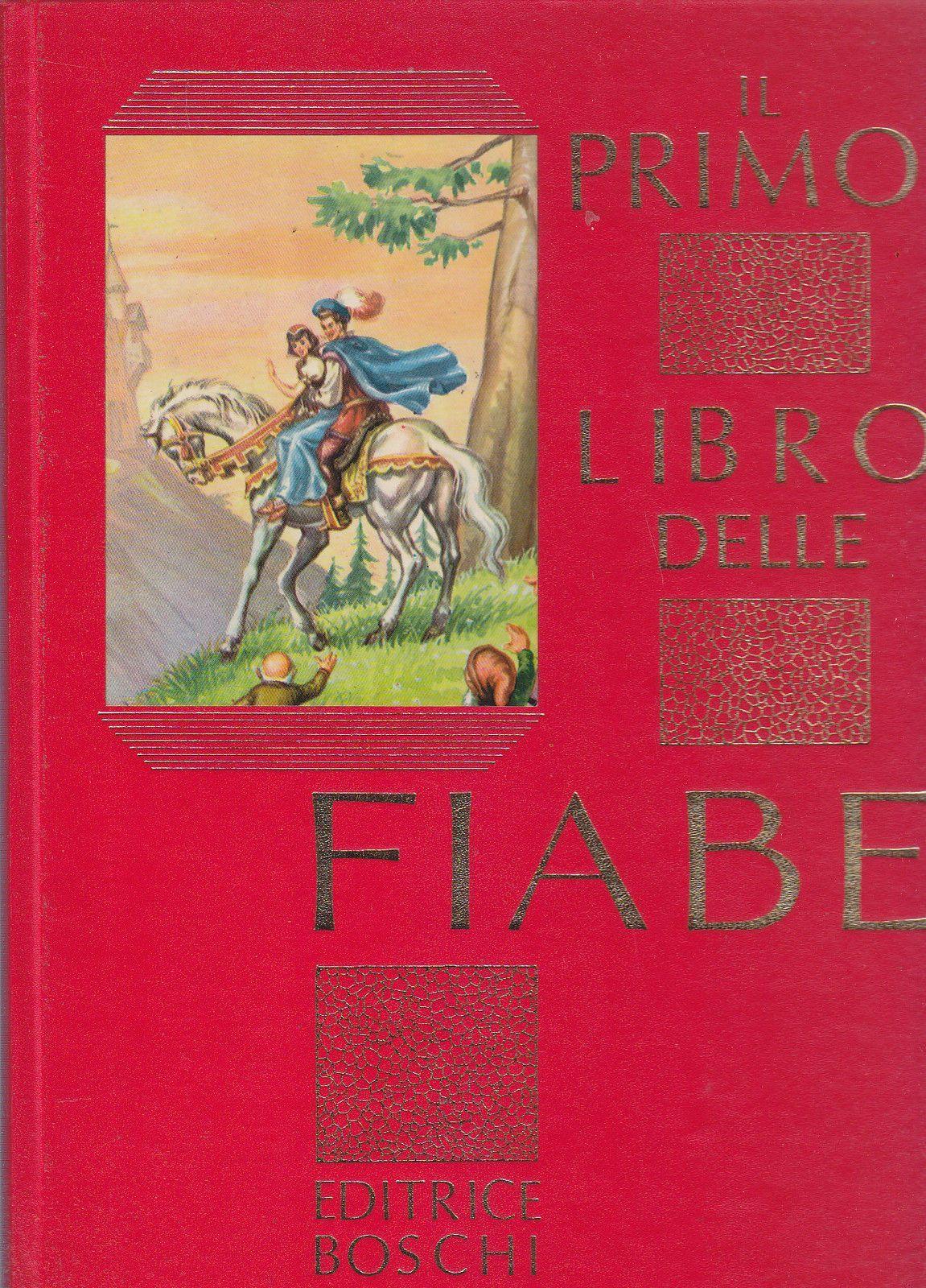 """""""Il primo libro delle fiabe"""" (Editrice Boschi): scusate, ma che libro è?"""