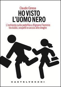 """…su Amazon c'è un'ottima occasione: """"Ho visto l'uomo nero"""" di Claudio Cerasa"""