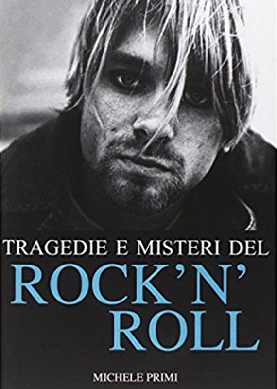 ragedie e misteri del Rock' n' Roll,