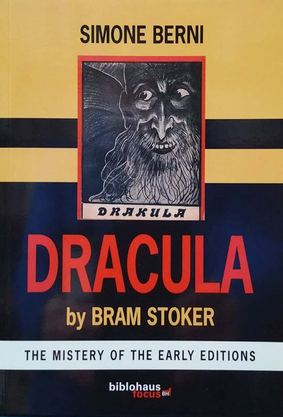 DRACULA BY BRAM STOKER – The Mystery of The Early Editions by Simone Berni