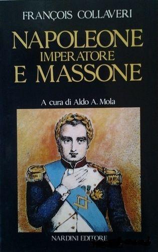 """…su eBay c'è il raro """"Napoleone imperatore e massone"""" di Francois Collaveri"""