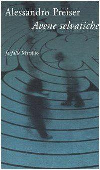 """""""Avene selvatiche"""" di Alessandro Preiser, ancora un libro cult?"""
