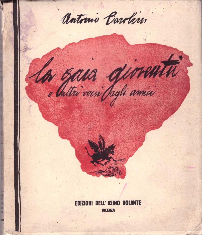 """…su eBay c'è """"La gaia gioventù"""" di Antonio Barolini, Edizioni dell'Asino Volante"""