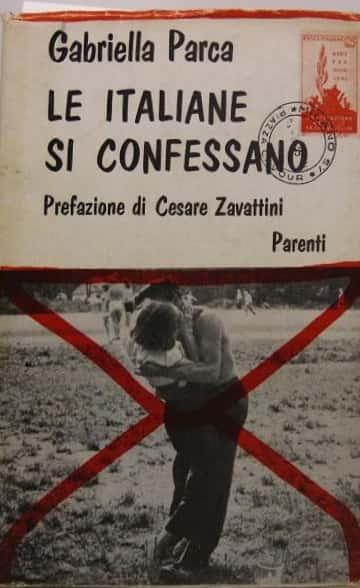 """""""Le italiane si confessano"""" di Gabriella Parca: un libro che ha fatto epoca"""
