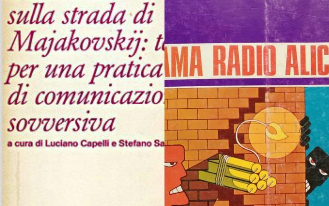 """""""Chiama Radio Alice"""", e """"Alice è il Diavolo"""" due libri sovversivi sulle frequenze libere"""