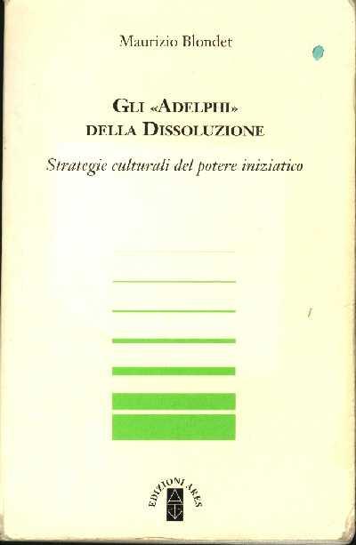 """""""Gli Adelphi della dissoluzione"""" e il caso delle lettere di Erostrato"""