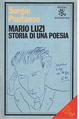 """""""Mario Luzi storia di una poesia"""", di Sergio Pautasso"""