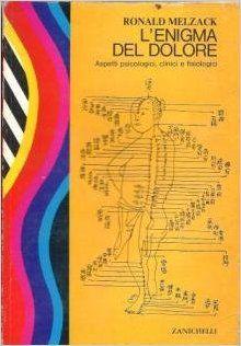 """""""L'enigma del dolore"""" di Melzack, un libro importante ma scomparso!"""