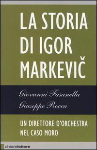 """""""La storia di Igor Markevic"""" di Fasanella & Rocca"""