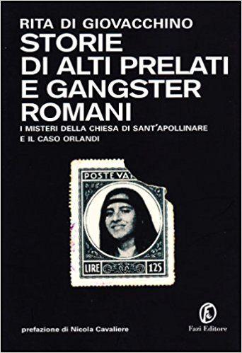 """""""Storie di alti prelati e gangster romani"""", di Rita di Giovacchino"""