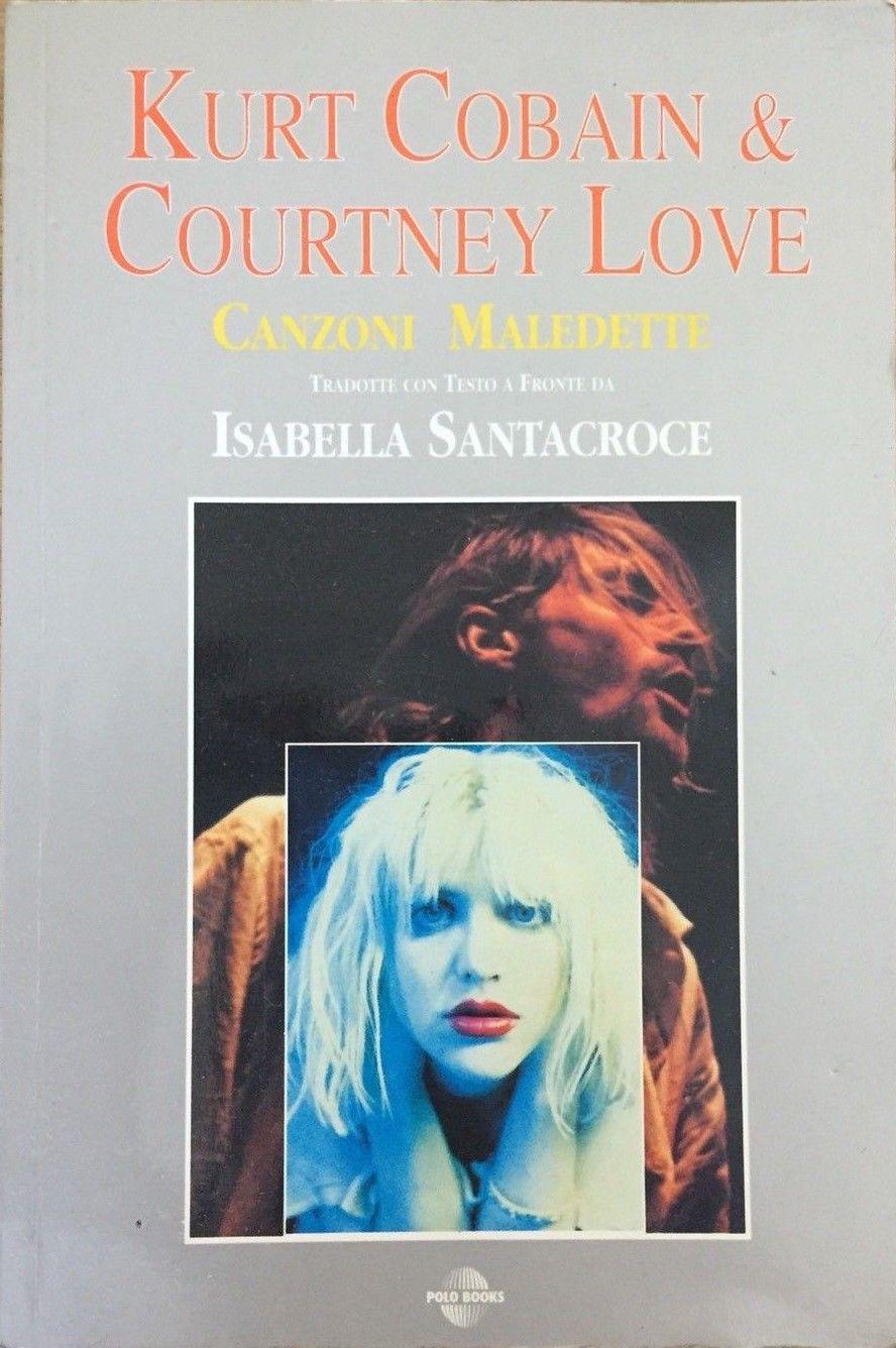 Isabella Santacroce e il libro maledetto di Kurt Cobain & Courtney Love
