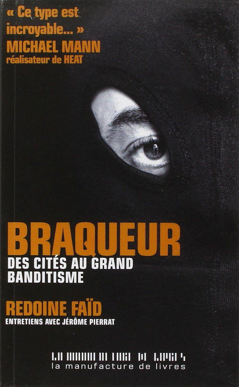 """…va a ruba """"Braqueur"""", l'autobiografia del bandito ed evaso Rédoine Faïd"""