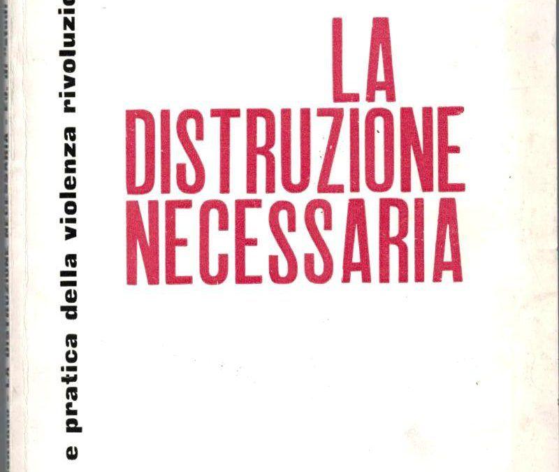 """Su eBay c'è """"La distruzione necessaria"""" di Alfredo M. Bonanno"""