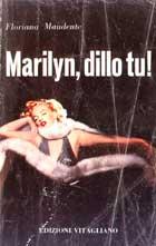 Due instant book sulla fine di Marilyn Monroe di grande rarità