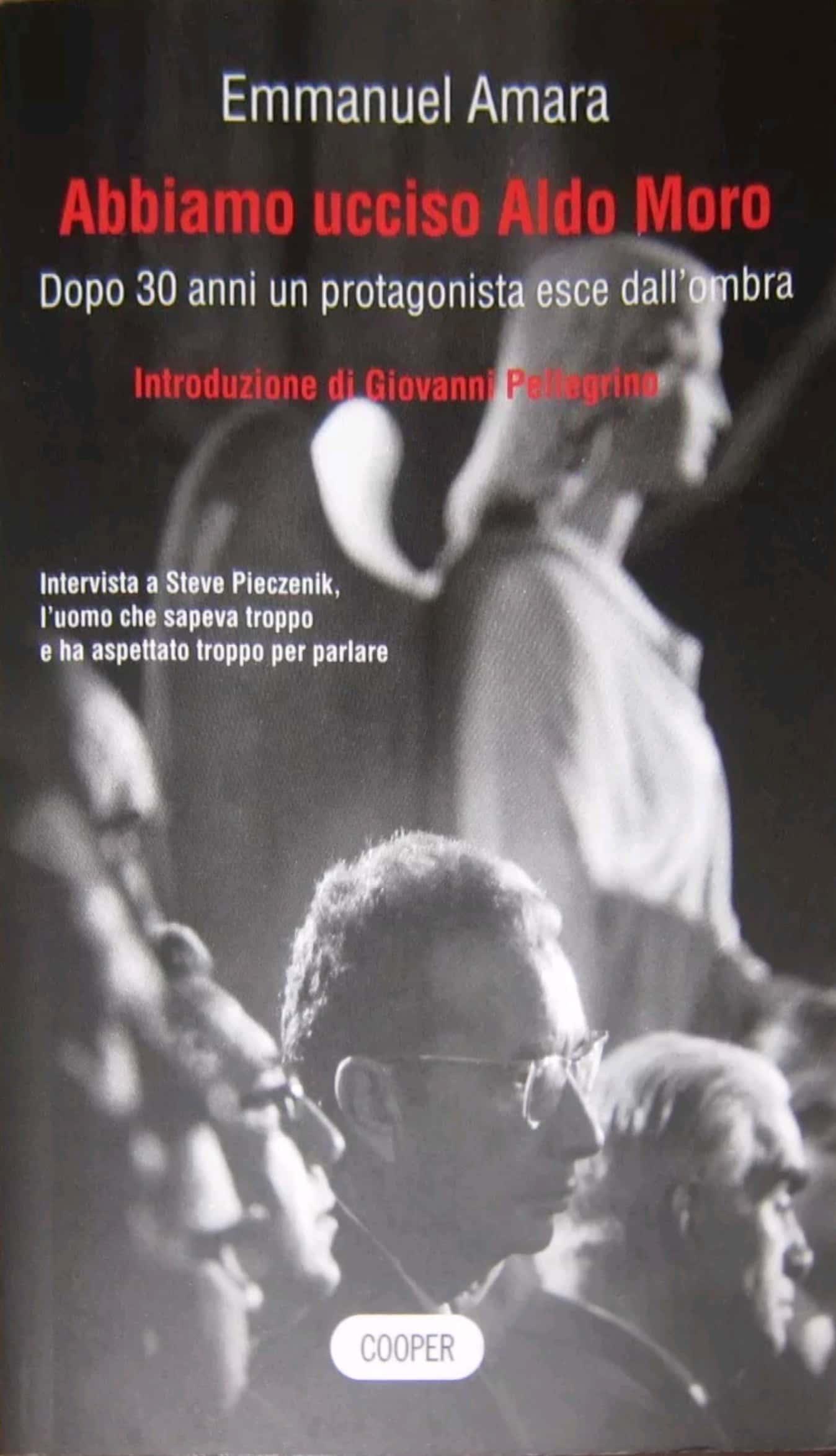 """""""Abbiamo ucciso Aldo Moro"""", di Emmanuel Amara in bancarella"""