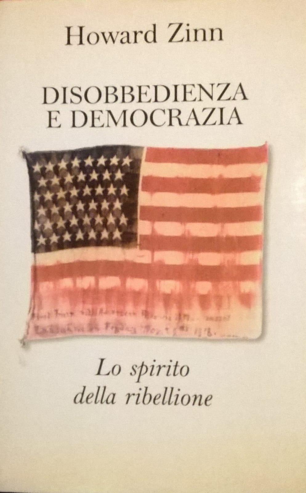"""""""Disobbedienza e democrazia"""" di Howard Zinn in bancarella"""