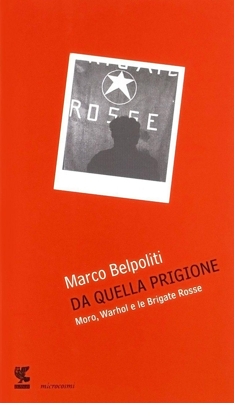 """""""Moro, Warhol e le Brigate Rosse"""", di Marco Belpoliti al mercatino"""