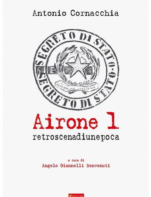 """Un libro passato inosservato: """"Airone 1"""" del Generale Antonio Cornacchia"""