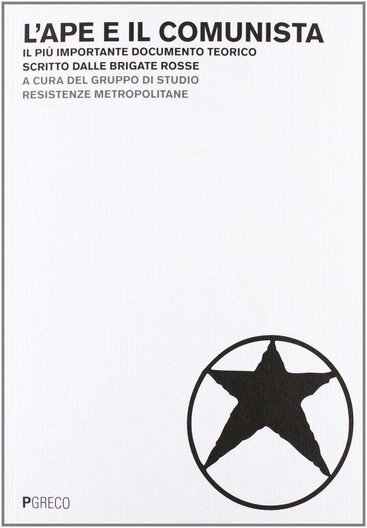 """""""L'Ape e il comunista"""" un libro brigatista in libreria…"""