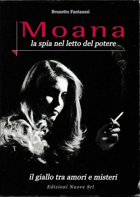 """""""Moana: la spia nel letto del potere"""" di Brunetto Fantauzzi in bancarella"""