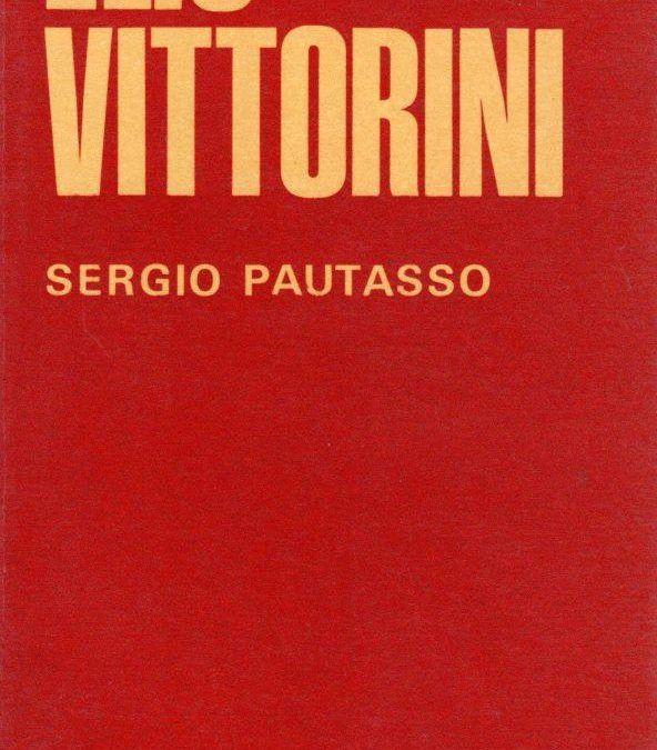 Una grande biografia di Sergio Pautasso su Vittorini (con dedica a Minnie Alzona)