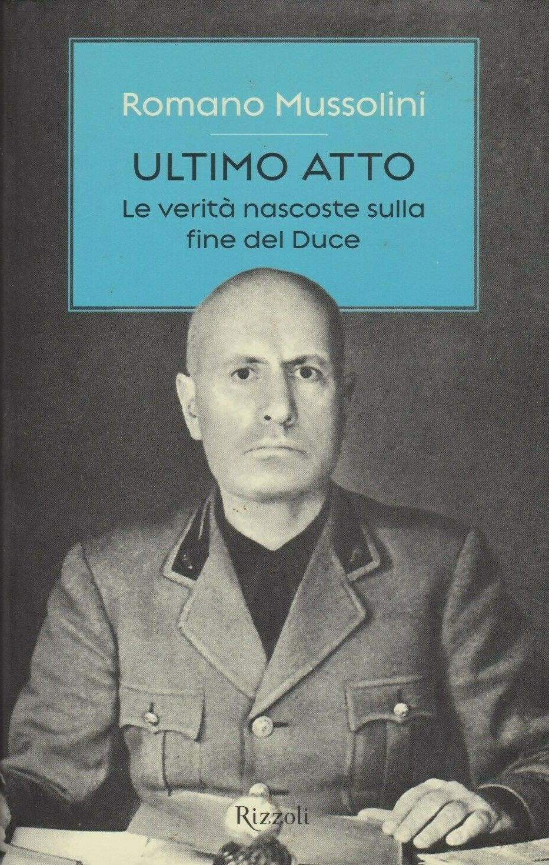 """""""Ultimo Atto"""" di Romano Mussolini in libreria!"""