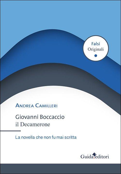 """Giovanni Boccaccio: """"La novella che non fu mai scritta"""". Parola di Camilleri!"""