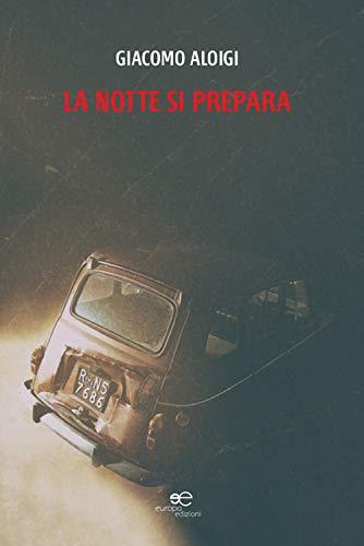 """""""La notte si prepara"""", nuovo giallo di Giacomo Aloigi – bibliofilia & minorenni sparite nell'Italia degli anni '70"""