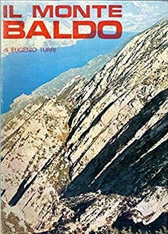 """""""Il Monte Baldo"""" di Eugenio Turri, un'altra perla da ricercare…"""