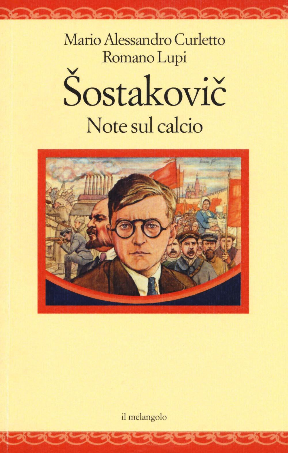 Sostakovic e la sua passione per il calcio in un libro di Curletto & Lupi
