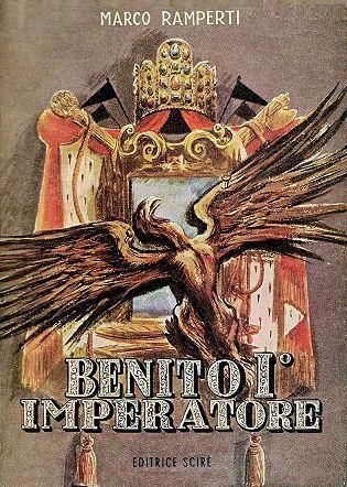 """""""Benito I° Imperatore"""" di Marco Ramperti in bancarella"""