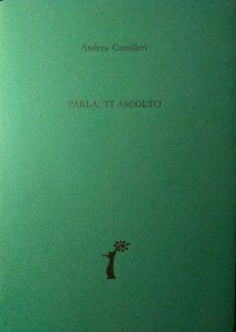 """""""Parla, ti ascolto"""", il libro segreto di Camilleri: allora esiste!"""