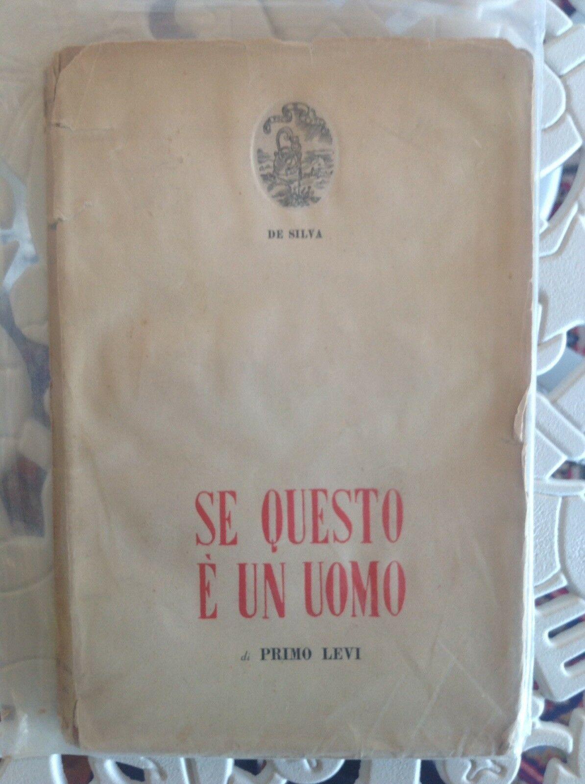"""…su eBay c'è la prima edizione di """"Se questo è un uomo"""" di Primo Levi (De Silva, 1947)"""