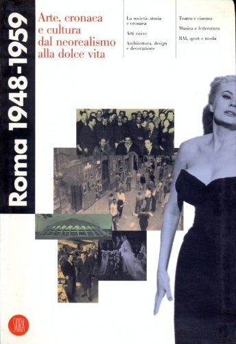 """""""Roma 1948-1959"""", il catalogo di Fagiolo dell'Arco e Claudia Terenzi in bancarella"""